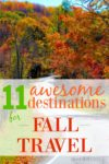 Eleven awesome destinations for fall travel